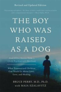 Perry & Szalavitz - The Boy Who Was Raised as a Dog